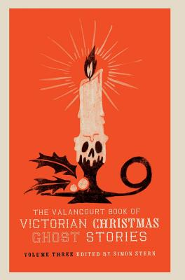 The Valancourt Book of Victorian Christmas Ghost Stories, Volume Three Cover Image