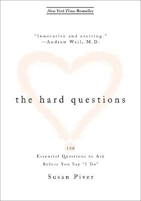 The Hard Questions: 100 Essential Questions to Ask Before You Say