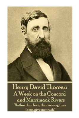Henry David Thoreau - A Week on the Concord and Merrimack Rivers:
