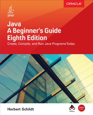 Java: A Beginner's Guide, Eighth Edition Cover Image