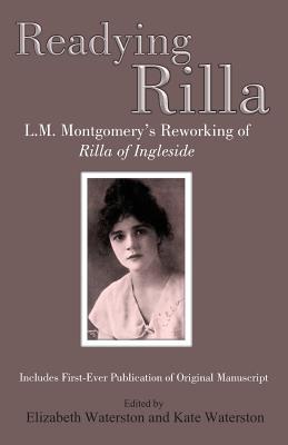 Readying Rilla: An Interpretative Transcription of L.M. Montgomery's Manuscript of 'rilla of Ingleside' Cover Image