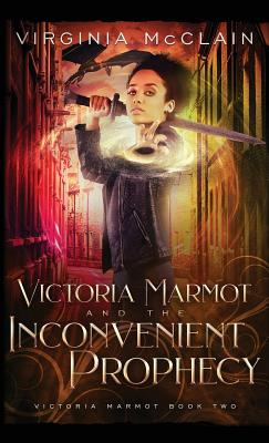 Cover for Victoria Marmot and the Inconvenient Prophecy