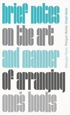 Cover for Brief Notes on the Art and Manner of Arranging One's Books (Penguin Great Ideas)