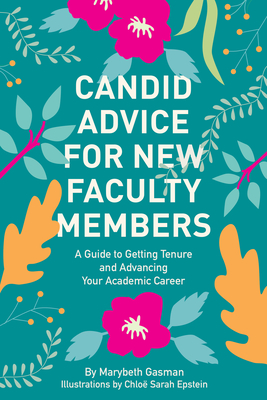 Candid Advice for New Faculty Members: A Guide to Getting Tenure and Advancing Your Academic Career Cover Image