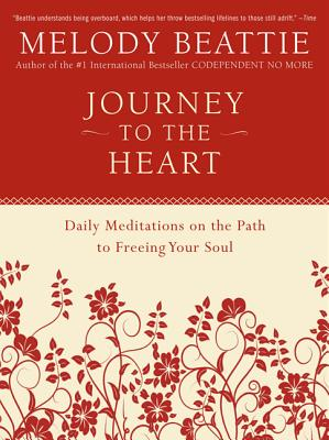 Journey to the Heart: Daily Meditations on the Path to Freeing Your Soul Cover Image