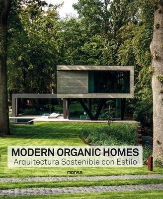 Modern Organic Homes: Arquitectura Sostenible con Estilo Cover Image