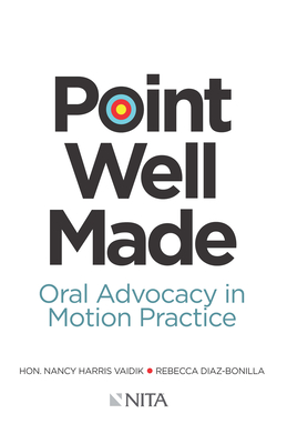 Point Well Made: Oral Advocacy in Motion Practice Cover Image