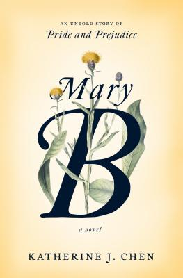Mary B: A Novel: An untold story of Pride and Prejudice Cover Image