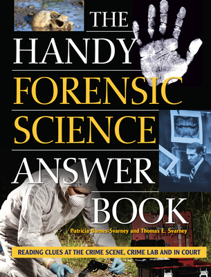 The Handy Forensic Science Answer Book: Reading Clues at the Crime Scene, Crime Lab and in Court (Handy Answer Books) Cover Image