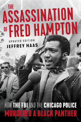 The Assassination of Fred Hampton: How the FBI and the Chicago Police Murdered a Black Panther Cover Image