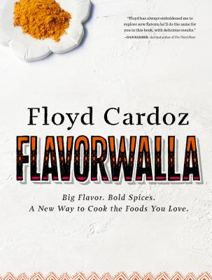 Floyd Cardoz: Flavorwalla: Big Flavor. Bold Spices. a New Way to Cook the Foods You Love. Cover Image