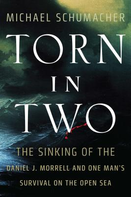 Torn in Two: The Sinking of the Daniel J. Morrell and One Man's Survival on the Open Sea Cover Image