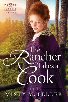 The Rancher Takes a Cook (Texas Rancher Trilogy #1) Cover Image