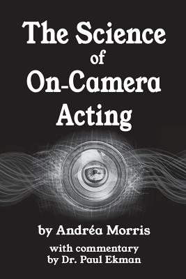 The Science of On-Camera Acting: with commentary by Dr. Paul Ekman Cover Image
