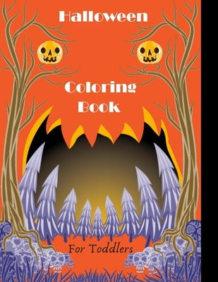 Halloween Coloring Book For Toddlers A Collection Of Scary Fun For Happy Halloween Coloring Pages For Kids 2 5 Paperback Chaucer S Books