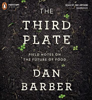 The Third Plate: Field Notes on the Future of Food Cover Image
