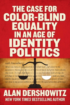 Cover for The Case for Color-Blind Equality in an Age of Identity Politics