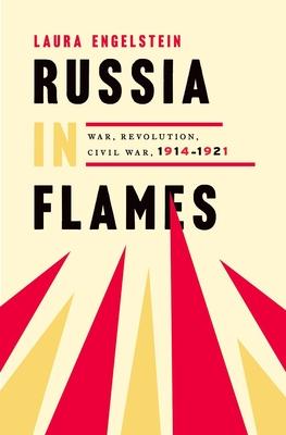 Russia in Flames: War, Revolution, Civil War, 1914 - 1921 Cover Image