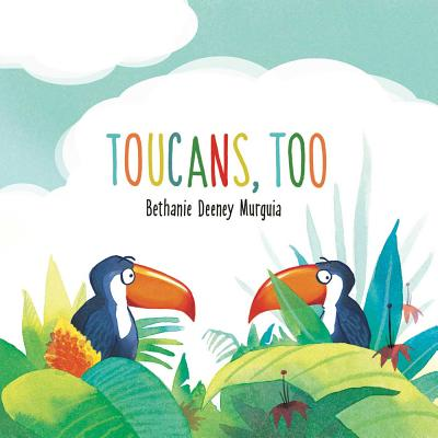 Toucans, Too by Bethanie Deeny Murguia