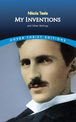 My Inventions: And Other Writings (Dover Thrift Editions) Cover Image