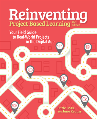 Reinventing Project Based Learning: Your Field Guide to Real-World Projects in the Digital Age Cover Image