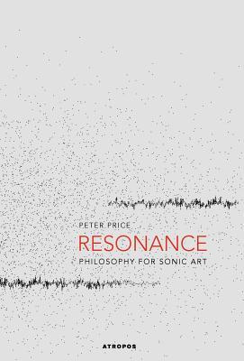 Resonance: Philosophy for Sonic Art Cover Image