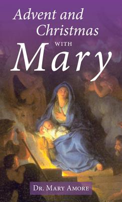 Advent and Christmas with Mary Cover Image