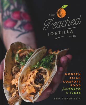 The Peached Tortilla: Modern Asian Comfort Food from Tokyo to Texas Cover Image