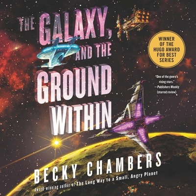 The Galaxy, and the Ground Within (Wayfarers #4) Cover Image