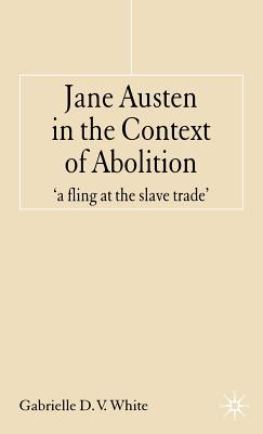 Jane Austen in the Context of Abolition: 'a Fling at the Slave Trade' Cover Image