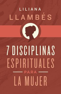 Cover for 7 Disciplinas espirituales para la mujer