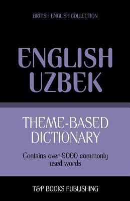 Theme-based dictionary British English-Uzbek - 9000 words Cover Image