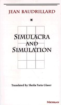 Simulacra and Simulation (The Body, In Theory: Histories of Cultural Materialism) Cover Image