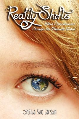 Reality Shifts: When Consciousness Changes the Physical World Cover Image