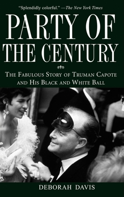 Party of the Century: The Fabulous Story of Truman Capote and His Black and White Ball Cover Image