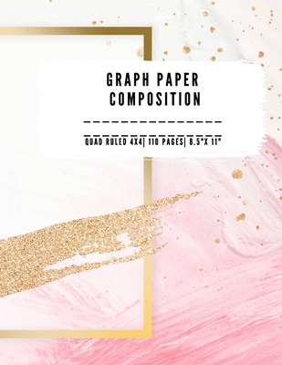 Graph Paper Composition: QUAD RULLED 4X4, Grid paper notebook 110 PAGES Large 8.5 X 11 Large size graph paper composition perfect for either ta Cover Image