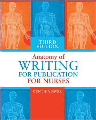 Anatomy of Writing for Publication for Nurses, Third Edition Cover Image
