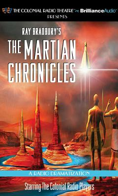 Ray Bradbury's the Martian Chronicles: A Radio Dramatization (Colonial Radio Theatre on the Air) Cover Image