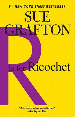 R is for Ricochet: A Kinsey Millhone Novel Cover Image