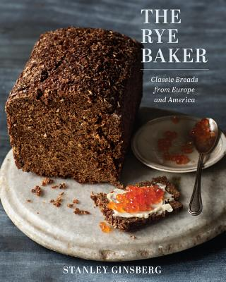 The Rye Baker: Classic Breads from Europe and America Cover Image