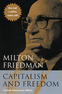 Capitalism and Freedom: Fortieth Anniversary Edition Cover Image