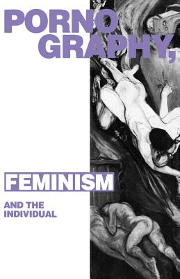 Pornography, Feminism and the Individual Cover Image
