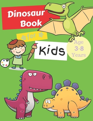 Dinosaurs Books for Kids Age 3-8 Years: Dinosaur Colouring Books Animals, Kids Workbooks Cover Image