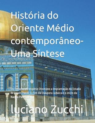 História do Oriente Médio contemporâneo- Uma Síntese: Do Colapso do Império Otomano a Implantação do Estado de Israel (1948): O Fim da Diáspora Judaic Cover Image