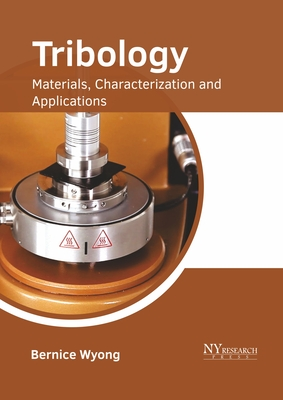 Tribology: Materials, Characterization and Applications Cover Image