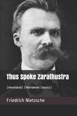 Thus Spoke Zarathustra: (annotated) (Worldwide Classics) Cover Image
