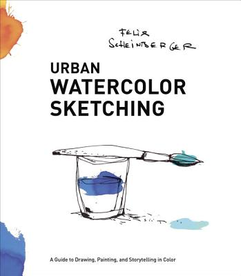 Urban Watercolor Sketching: A Guide to Drawing, Painting, and Storytelling in Color Cover Image