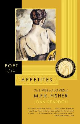 Poet of the Appetites: The Lives and Loves of M.F.K. Fisher Cover Image