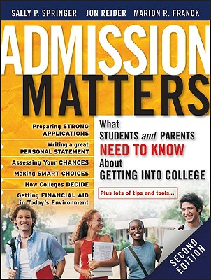 Admission Matters: What Students and Parents Need to Know about Getting Into College Cover Image