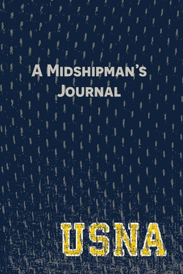 A Midshipman's Journal: Pages and Prompts to Capture Your United States Naval Academy Story Cover Image